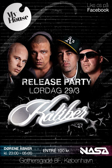 Kaliber Release Party, NASA Night Club, CPH, My House